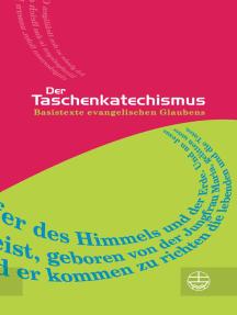 Der Taschenkatechismus: Basistexte evangelischen Glaubens