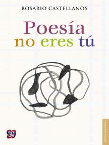 Poesía no eres tú: Obra poética (1984-1971)