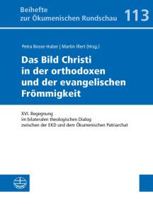 Das Bild Christi in der orthodoxen und der evangelischen Frömmigkeit: XVI. Begegnung im bilateralen theologischen Dialog zwischen der EKD und dem Ökumenischen Patriarchat