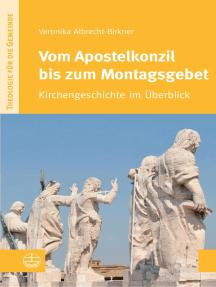 Vom Apostelkonzil bis zum Montagsgebet: Kirchengeschichte im Überblick