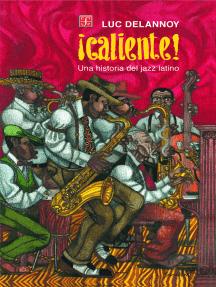 ¡Caliente!: Una historia del jazz latino