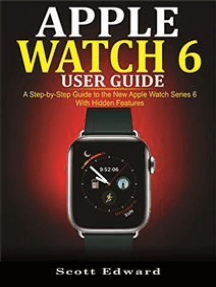 Apple Watch 6 User Guide: A Step-by-Step Guide to the New Apple Watch Series 6 with Hidden Features