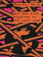 Wie man eine Pipeline in die Luft jagt