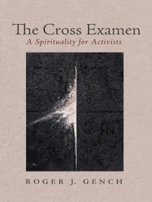 The Cross Examen: A Spirituality for Activists