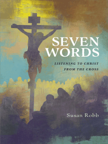 Seven Words: Listening to Christ from the Cross