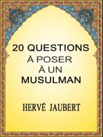 20 Questions à Poser à un Musulman.