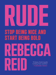 Rude: Stop Being Nice and Start Being Bold