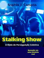 Stalking Show