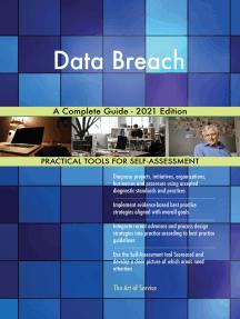 Data Breach A Complete Guide - 2021 Edition