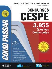 Como passar em concursos CESPE: 3.955 questões comentadas