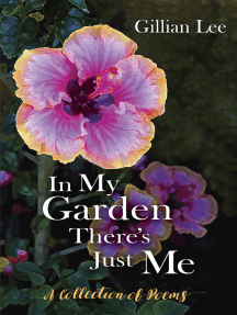 In My Garden There's Just Me