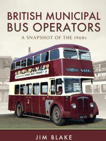 British Municipal Bus Operators: A Snapshot of the 1960s