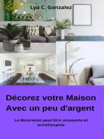 Décorez votre Maison Avec peu d'argent La décoration peut être amusante et enrichissante