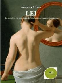 Lei: Lo specchio e il suo rituale di composizione e decomposizione