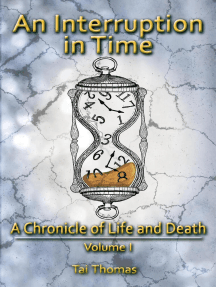 An Interruption in Time: A Chronicle of Life and Death, #1