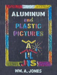 Aluminum and Plastic Pictures
