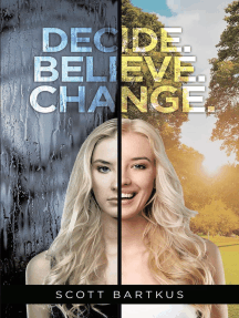 Decide. Believe. Change.