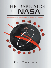 The Dark Side of NASA: Missed Opportunities for Leadership and Imagination in a Bureaucracy