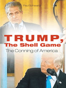 Trump, The Shell Game: The Conning of America