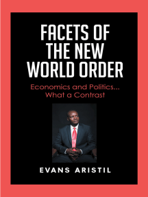 Facets of the New World Order: Economics and Politics... What a Contrast