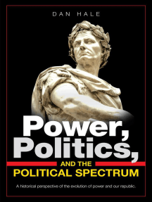 Power, Politics, and the Political Spectrum