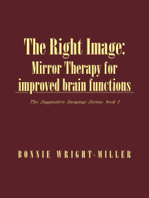 The Right Image: Mirror Therapy for improved brain functions