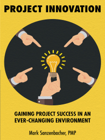 Project Innovation: Gaining Project Success in an Ever-Changing Environment
