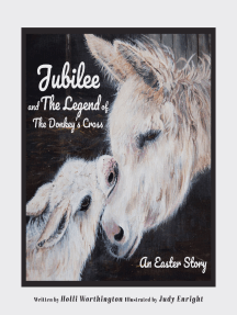 Jubilee and The Legend of The Donkey's Cross: An Easter Story