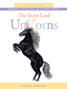 The Secret Land of Unicorns: Book One