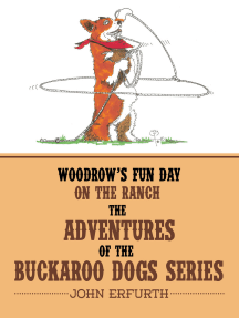 Woodrow's Fun Day on the Ranch: The Adventures of the Buckaroo Dogs Series