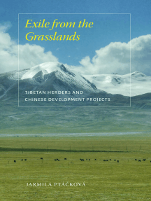 Exile from the Grasslands: Tibetan Herders and Chinese Development Projects