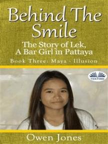 Maya - Illusion: The Story Of Lek, A Bar Girl In Pattaya