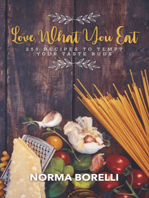 Love What You Eat: 250 Recipes to Tempt Your Taste Buds