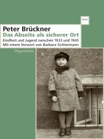Das Abseits als sicherer Ort: Kindheit und Jugend zwischen 1933 und 1945