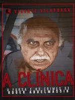 A clínica: A farsa e os crimes de Roger Abdelmassih