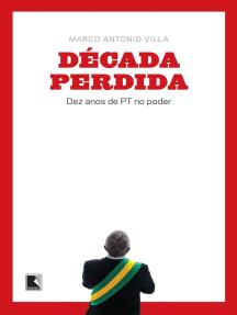Década perdida: Dez anos de PT no poder