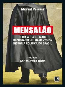 Mensalão: O dia a dia do mais importante julgamento da história política do Brasil
