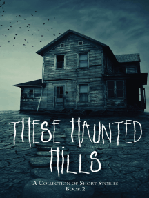 These Haunted Hills: Book 2