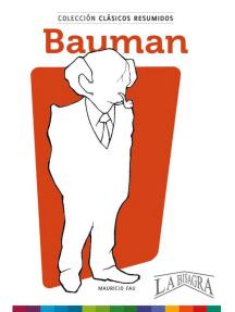 Clásicos Resumidos: Bauman: CLÁSICOS RESUMIDOS