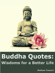 Buddha Quotes: Wisdoms for a Better Life