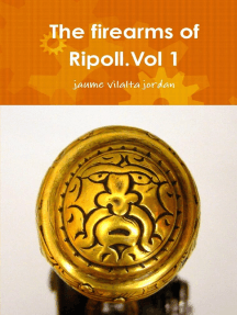 The Firearms of Ripoll.Vol 1