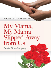 My Mama, My Mama Slipped Away from Us: Family Circle Emergency