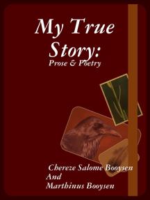 My True Story: Prose & Poetry