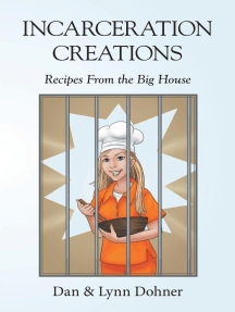 Incarceration Creations: Recipes from the Big House