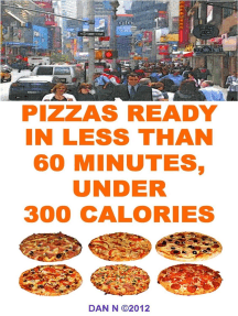 Pizzas Ready In Less Than 60 Minutes, Under 300 Calories