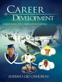 Career Development: Positioning for Career Opportunities