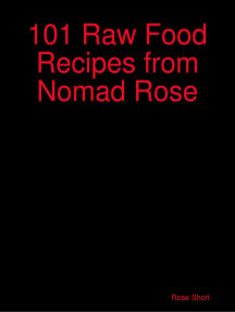 101 Raw Food Recipes from Nomad Rose