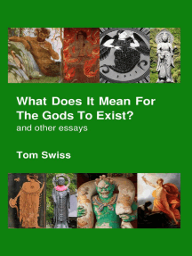 What Does It Mean for the Gods to Exist?: And Other Essays