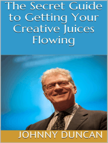 The Secret Guide to Getting Your Creative Juices Flowing