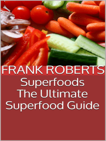 Superfoods: The Ultimate Superfood Guide